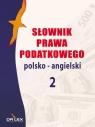 Słownik prawa podatkowego polsko-angielski 2 Kapusta Piotr