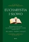 Eucharystia i Słowo Komentarze do czytań na niedziele uroczystości i święta na lata A, B, C. Akty