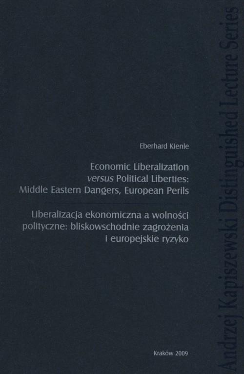 Economic liberalization versus political liberties: Middle Eastern dangers, European perils Klenie Eberhard