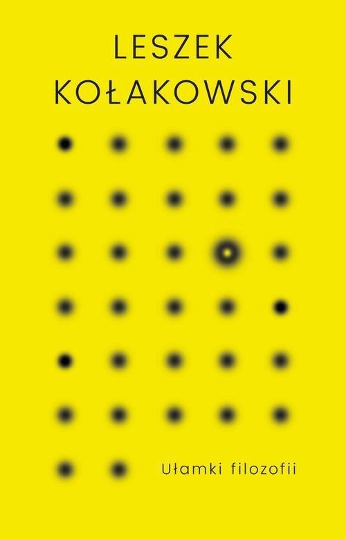 Ułamki filozofii Kołakowski Leszek