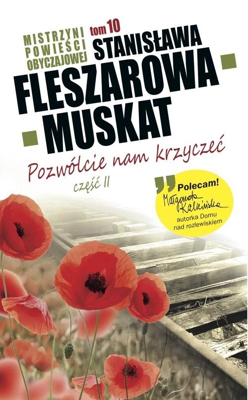 Mistrzyni Powieści Obyczajowej 10 Pozwólcie nam krzyczeć część 2 Stanisława Fleszarowa-Muskat