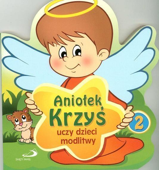 Aniołek Krzyś uczy dzieci modlitwy praca zbiorowa