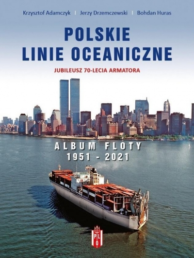 Polskie Linie Oceaniczne. Album Floty 1951-2021 praca zbiorowa