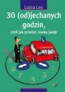 30 (od)jechanych godzin czyli jak przeżyć naukę jazdy Lex Luiza