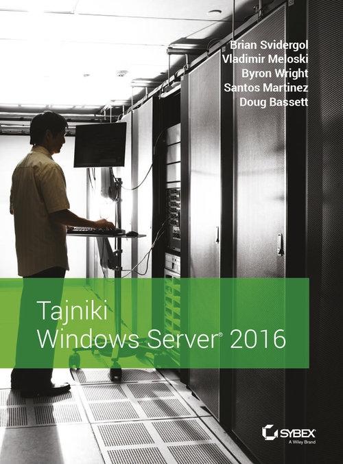 Tajniki Windows Server 2016 Brian Svidergol