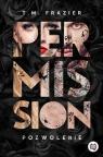 Permission. Pozwolenie. Perversion Trilogy. Tom 3