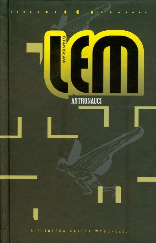 Astronauci Dzieła Tom XXII Lem Stanisław