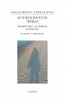 Autobiograficzny trójkąt: świadectwo, wyznanie, wyzwanie Czermińska Małgorzata
