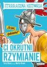 Strrraszna historia Ci okrutni Rzymianie