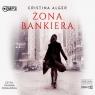 Żona bankiera audiobook Cristina Alger