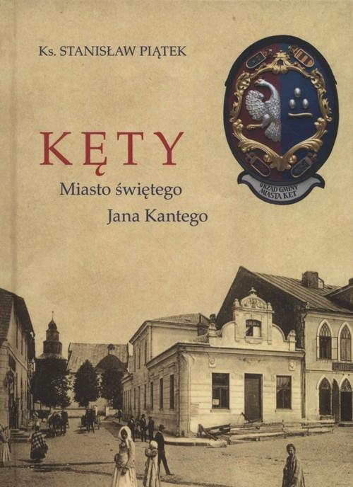 Kęty miasto Świętego Jana Kantego Piątek Stanisław