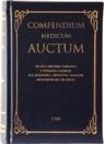 Compendium Medicum Auctum. To iest: krotkie zebranie i opisanie chorob ich rożności, przyczyn, znakow, sposobow do leczenia