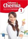 Ciekawa chemia 1 Zeszyt ćwiczeń
