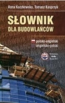 Słownik dla budowlańców. Polsko-angielski A. Kaczkowska, T. Kasprzyk