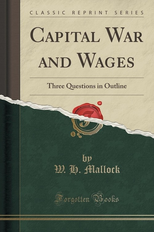 Capital War and Wages Mallock W. H.
