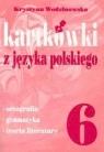 Kartkówki z języka polskiego kl 6  Wodzianowska Krystyna