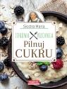 Siostra Maria - Pilnuj cukru- Zdrowa Kuchnia