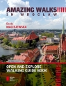 Amazing walks in Wrocław Open and explore walking guide book Maciejewska Beata