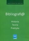 Bibliografi@ Historia Teoria Praktyka