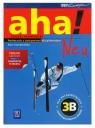 Aha! Neu 3B. Podręcznik z ćwiczeniami + 2CD. Kurs rozszerzony86/06/2009