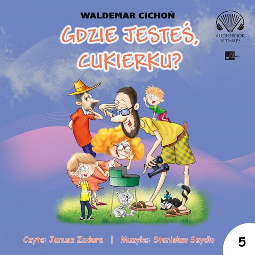 Gdzie jesteś Cukierku  (Audiobook) Cichoń Waldemar