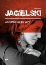 Wszystkie wojny Lary Jagielski Wojciech