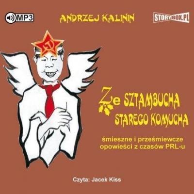 Ze sztambucha starego komucha audiobook (Audiobook) Andrzej Kalinin