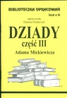 Biblioteczka Opracowań Dziady część III Adama Mickiewicza Zeszytnr 18 Polańczyk Danuta