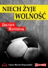 Niech żyje wolność  (Audiobook)  Masternak Zbigniew