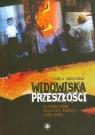 Widowiska przeszłości Alternatywne polityki pamięci 1989-2009 Skórzyńska Izabela