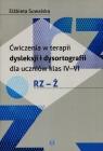 Ćwiczenia w terapii dysleksji i dysortografii dla uczniów klas IV-VI RZ-Ż Suwalska Elżbieta