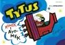 Tytus, Romek i A'Tomek. Księga III. Tytus kosmonautą Henryk Jerzy Chmielewski