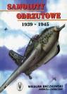 Samoloty odrzutowe 1939-1945 Bączkowski Wiesław, Zasieczny Andrzej
