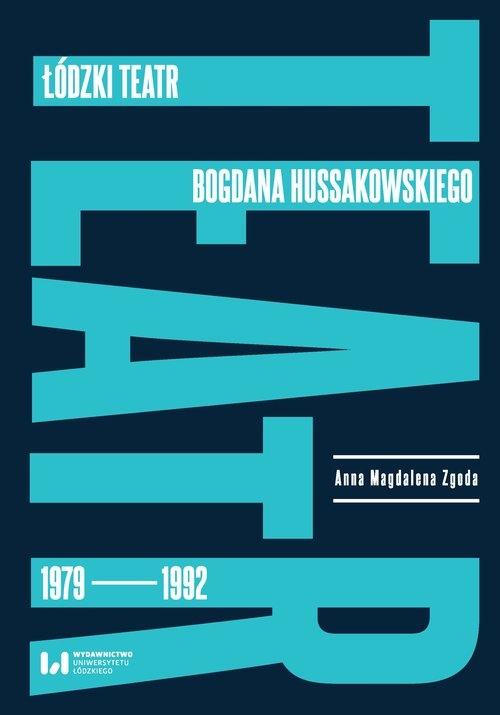 Łódzki teatr Bogdana Hussakowskiego 1979-1992 Zgoda Anna Magdalena