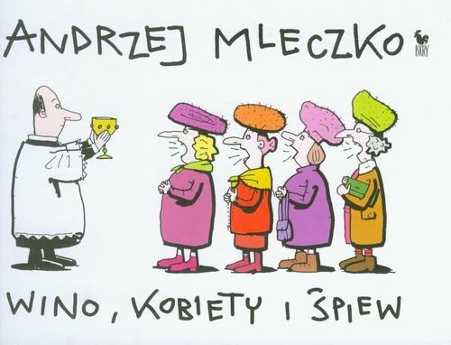 Wino, kobiety i śpiew Mleczko Andrzej