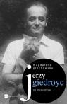 Jerzy Giedroyc Do Polski ze snu Grochowska Magdalena