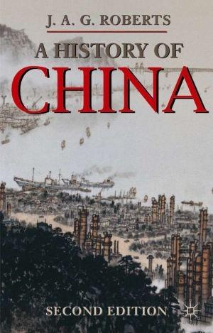 A History of China, 2nd Edition J.A.G. Roberts