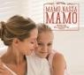 Mamo, Nasza Mamo - Piosenki Dla Rodzinki