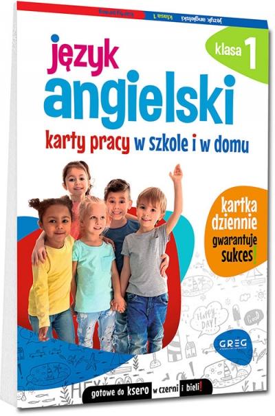 Język angielski. Karty pracy w szkole i w domu - klasa 1 Zespół redakcyjny Wydawnictwa GREG