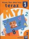 Nowe Raz dwa trzy teraz My 1 Matematyka część 2