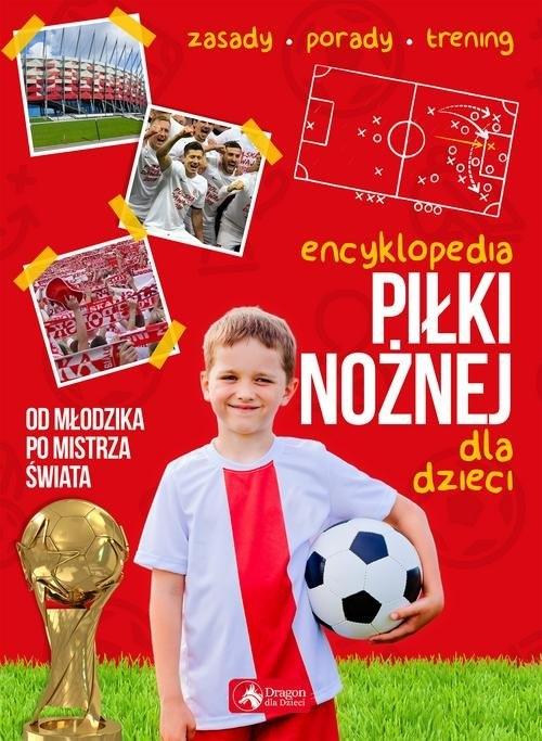 Encyklopedia piłki nożnej dla dzieci Żak Piotr