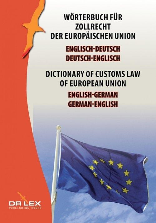 Dictionary of customs law of European Union German-English English-German Kapusta Piotr