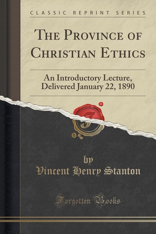 The Province of Christian Ethics Stanton Vincent Henry