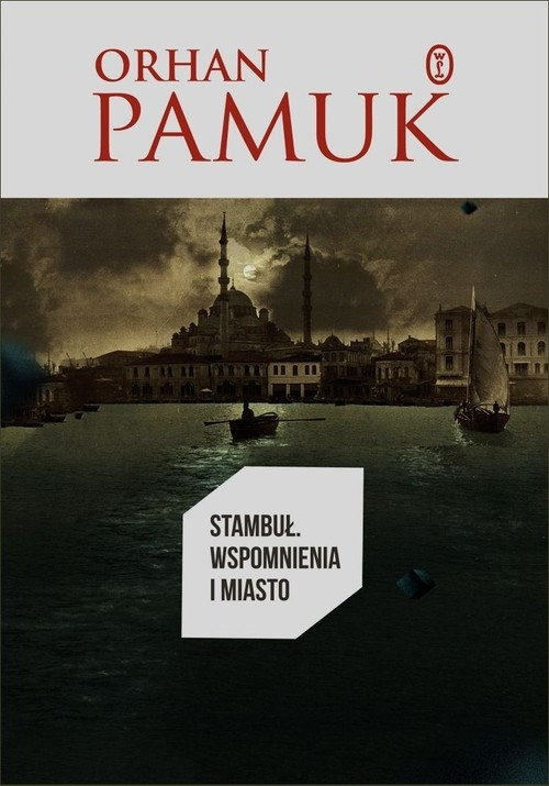 Stambuł Wspomnienia i miasto Pamuk Orhan