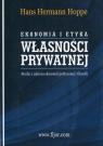 Ekonomia i etyka własności prywatnej