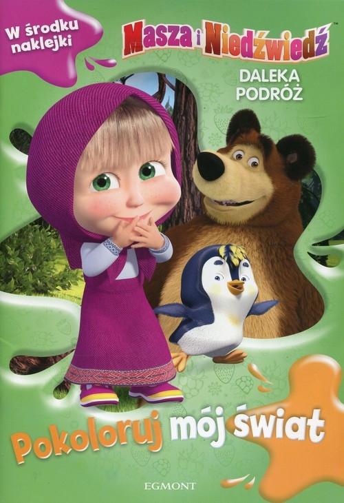 Masza i Niedźwiedź Daleka podróż Pokoloruj mój świat