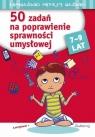 50 zadań na poprawienie sprawności umysłowej 7-9 lat Juryta Anna, Michałowska Tamara, Szczepaniak Anna