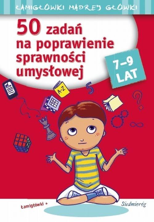 50 zadań na poprawienie sprawności umysłowej Juryta Anna, Michałowska Tamara, Szczepaniak Anna