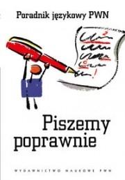Piszemy poprawnie. Poradnik językowy PWN (OT) Aleksandra Kubiak-Sokół