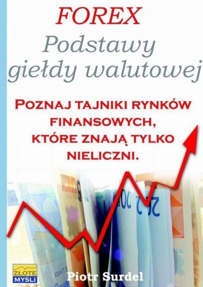 Forex Podstawy Giełdy Walutowej Piotr Surdel